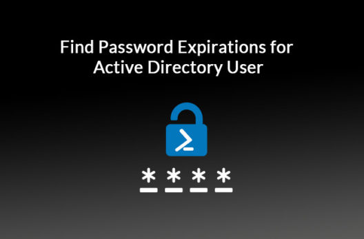 Find Password Expirations for Active Directory User