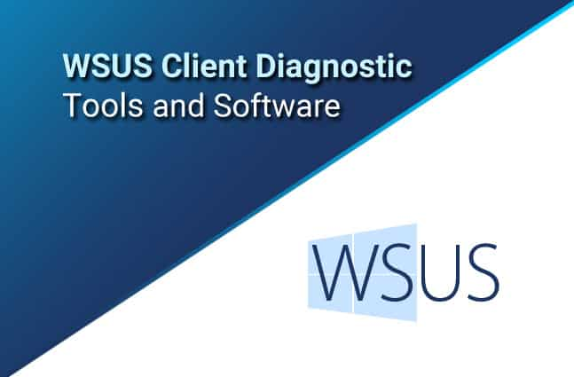 Best Wsus Client Diagnostic Tools Software To Troubleshooting Wsus