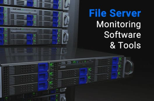 Best file server monitoring software and tools