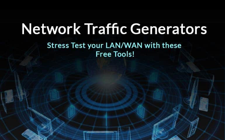 7 Best WAN/LAN Network Traffic Generators for Bandwidth & Stress Testing