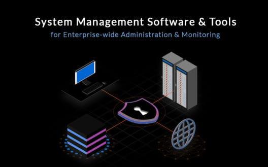 system management software and tools for enterprise management